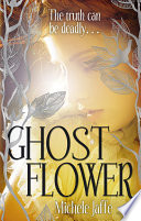 Ghost Flower : that follows is the truth and...