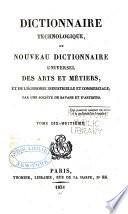 Dictionnaire technologique  ou Nouveau dictionnaire universel des arts et m  tiers  et de l   conomie industrielle et commerciale