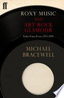 Roxy Music and Art-Rock Glamour