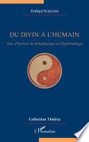 Du divin à l'humain: Tour d'horizon de métaphysique et d'épistémologie