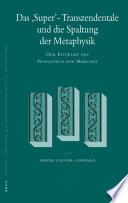Das  super  transzendentale Und Die Spaltung Der Metaphysik