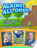 Against All Odds  Readers Theatre for Grades 3 8