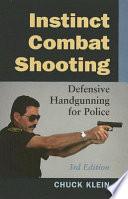 Instinct Combat Shooting Defensive Handgunning for Police