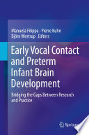 Early Vocal Contact and Preterm Infant Brain Development Book PDF