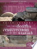 Faith Lessons on the Death   Resurrection of the Messiah   Leader s Guide