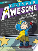 Captain Awesome Vs  the Sinister Substitute Teacher