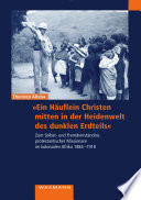 'Ein Häuflein Christen mitten in der Heidenwelt des dunklen Erdteils''