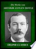Die Werke von Arthur Conan Doyle - Komplette Sherlock Holmes (Illustrierte)