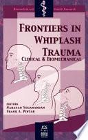 Frontiers in Whiplash Trauma