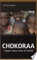 Chokoraa  I ragazzi senza nome di Nairobi