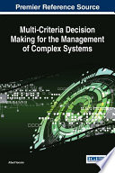 Multi Criteria Decision Making For The Management Of Complex Systems