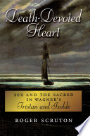 Death-Devoted Heart : legend of tristan and isolde recounts the story...