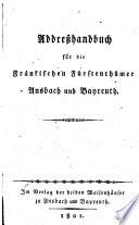 Addresshandbuch für die fränkischen Fürstenthümer Ansbach und Bayreuth