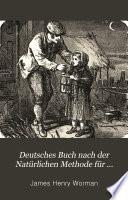 Deutsches Buch nach der Nat  rlichen Methode f  r Schule und Haus