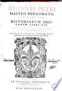 Historiarum Indicarum libri XVI  Selectarum item ex India epistolarum esdem interprete libri IV