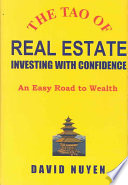 The Tao of Real Estate Investing with Confidence An Easy Road to Wealth