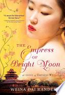 The Empress of Bright Moon by Weina Dai Randel