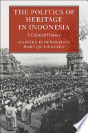 The Politics Of Heritage In Indonesia