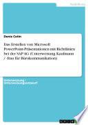 Das Erstellen von Microsoft PowerPoint Pr  sentationen mit Richtlinien bei der SAP AG  Unterweisung Kaufmann    frau f  r B  rokommunikation