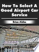 How to Select a Good Airport Car Service