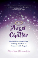 Angel Chatter : and find their way into our lives. they...