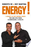Energy! I segreti di due grandi coach per una vita piena di benessere e vitalità