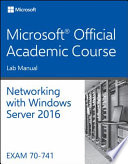 70 741 Networking With Windows Server 2016 Lab Manual