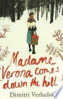 Madame Verona Comes Down The Hill by Dimitri Verhulst