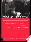 Child Safety  Problem and Prevention from Pre School to Adolescence