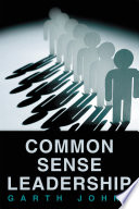 Common Sense Leadership
