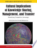 Cultural Implications of Knowledge Sharing  Management and Transfer  Identifying Competitive Advantage