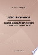 Ciencias Económicas. Historias, memorias, anécdotas y leyendas de la profesión y el gremio porteño