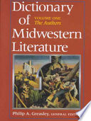 Dictionary of Midwestern Literature  Volume 1