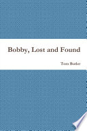 Bobby Lost And Found