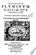 Descriptio fluminum Galliae  qua Francia est  Papirii Massoni opera