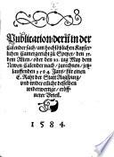 Publication, dern in der Calendersach am hochlöblichen Kayserlichen Camergericht zu Speyer, den 13. dem Alten, oder den 23. tag May dem Newen Calender nach, zurechnen, jetzlauffenden 1584. Jars, für einen E. Raht der Statt Augspurg, und wider etliche desselben widerwertige, eröffneter Urteil