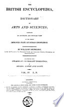 The British Encyclopedia  Or Dictionary of Arts and Sciences Comprising an Accurate and Popular View of the Present Improved State of Human Knowledge