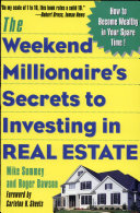 The Weekend Millionaire s Secrets to Investing in Real Estate  How to Become Wealthy in Your Spare Time