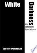 White Darkness the Financial Apocalypse It Is Being Threatened By The Very Voices