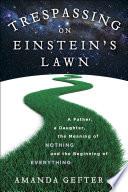 Trespassing on Einstein s Lawn