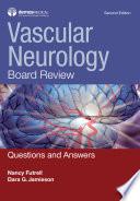 Vascular Neurology Board Review Second Edition