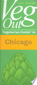 Veg Out Vegetarian Guide to Chicago
