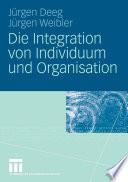 Die Integration von Individuum und Organisation