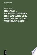 Heraklit, Parmenides und der Anfang von Philosophie und Wissenschaft