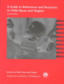A Guide to References and Resources in Child Abuse and Neglect