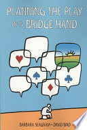 Planning The Play Of A Bridge Hand : a plan as a declarer. the reader...