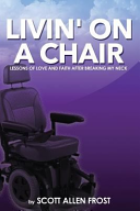 Livin' on a Chair: Lessons of Love and Faith After Breaking My Neck