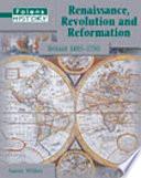 Renaissance  Revolution and Reformation