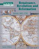 Renaissance, Revolution and Reformation
