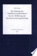 Die Haftung des GmbH-Geschäftsführers für die Abführung der Sozialversicherungsbeiträge